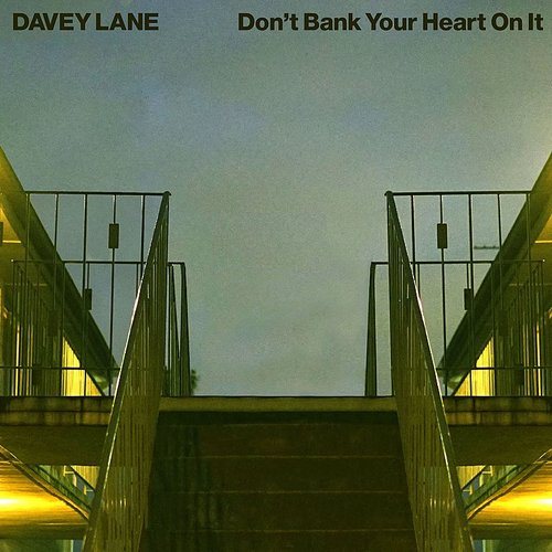 Davey Lane - Don't Bank Your Heart On It [Green Colored Vinyl]