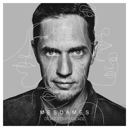 Grand Corps Malade - Mesdames (Can)