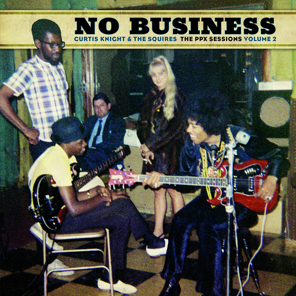 Curtis Knight & The Squires - No Business: The PPX Sessions Volume 2 [RSD BF 2020]