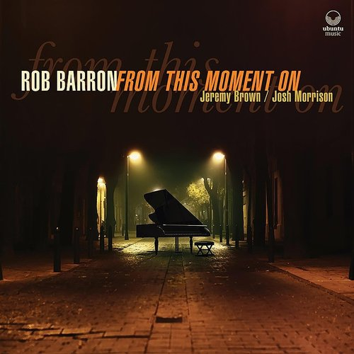 Rob Barron - From This Moment On (Uk)