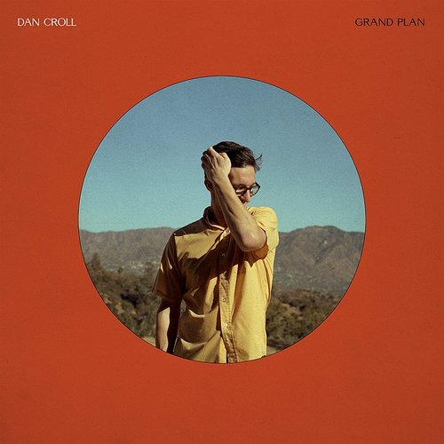 Dan Croll - Grand Plan (Uk)