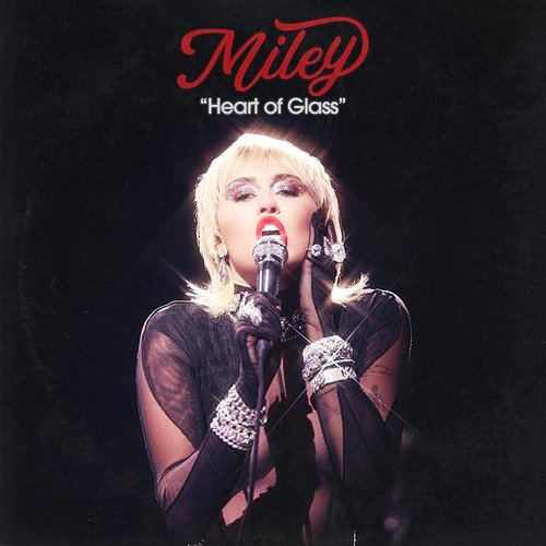 Miley Cyrus - Heart Of Glass (Live From The Iheart Music Festival) - Single