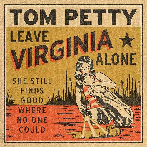 Tom Petty - Leave Virginia Alone - Single