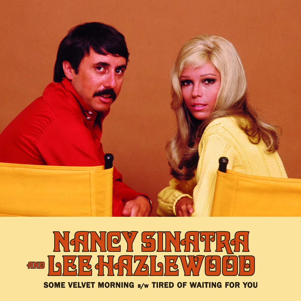 "Nancy Sinatra & Lee Hazlewood - ""Some Velvet Morning"" b/w ""TIred Of Waiting For You"" [RSD BF 2020]"