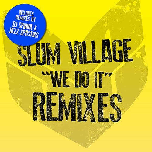 Slum Village - We Do It (Dj Spinna Remix) / We Do It (Jazz Spasti