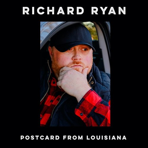 Richard Ryan - Postcard From Louisiana