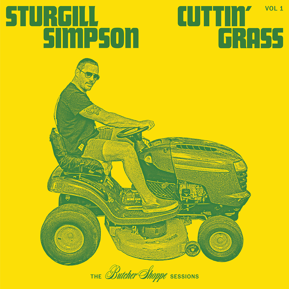 Sturgill Simpson - Cuttin' Grass - Vol. 1 (The Butcher Shoppe Sessions) [Indie Exclusive Limited Edition Opaque Yellow & Opaque Green 2LP]