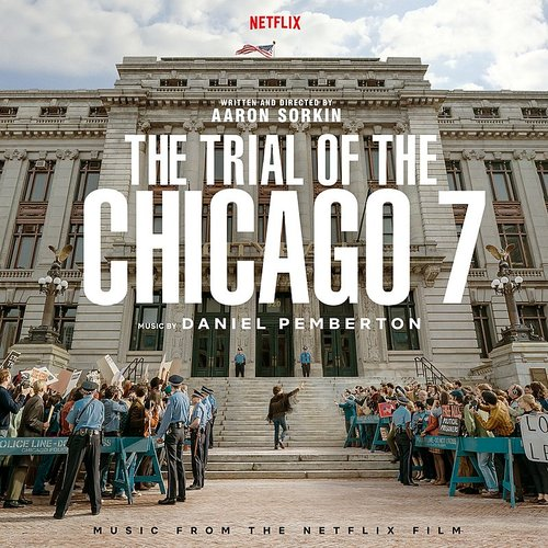 Daniel Pemberton - Trial Of The Chicago 7 (Music From Netflix Film)