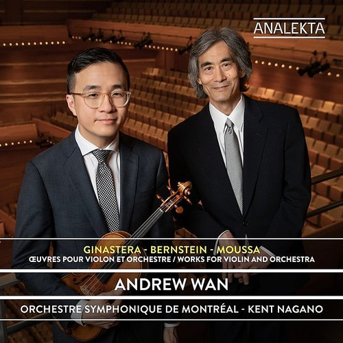 Andrew Wan - Ginastera-Bernstein-Moussa: Oeuvres Pour Violon Et Orchestre