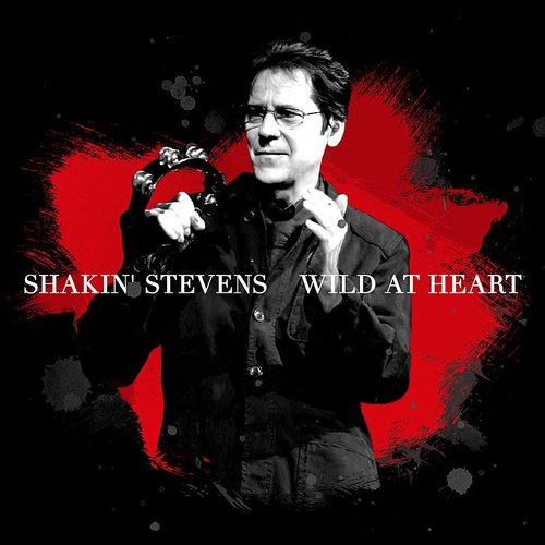 Shakin' Stevens - Wild At Heart (Neros Single Version) - Single