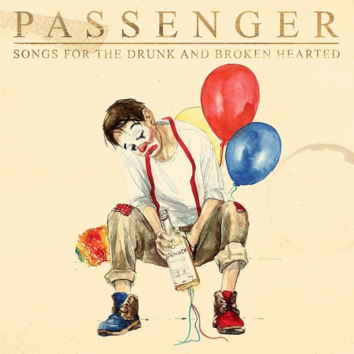 Passenger - Songs For The Drunk And Broken Hearted (Deluxe)