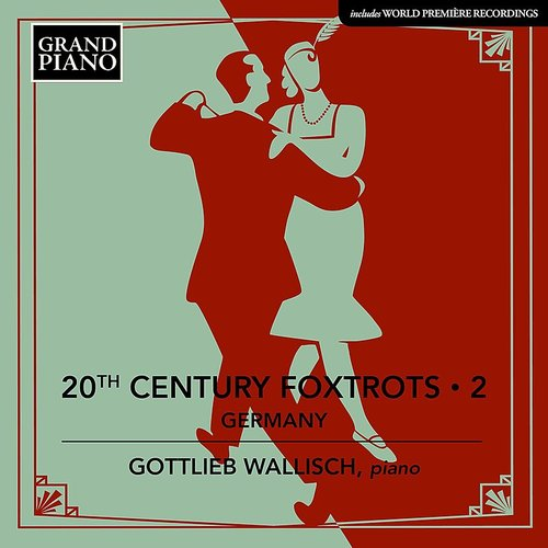 Gottlieb Wallisch - 20th Century Foxtrots 2 / Various