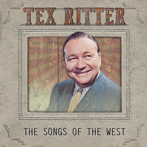 Tex Ritter - Songs Of The West