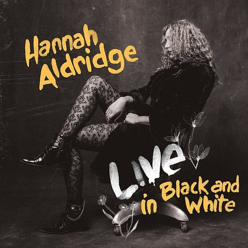 Hannah Aldridge - Live In Black And White (Dig)