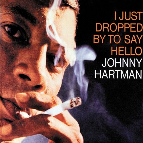 Johnny Hartman - I Just Dropped By To Say Hello (Ltd) (Hqcd) (Jpn)