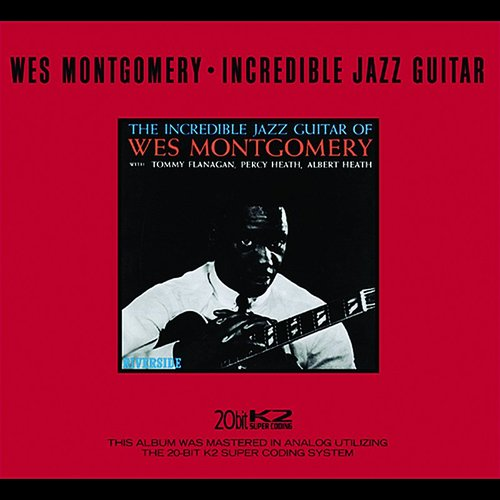Wes Montgomery - Incredible Jazz Guitar Of Wes Montgomery [Limited Edition]