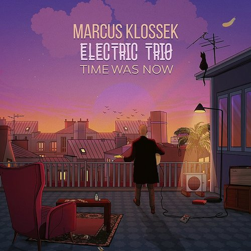 Marcus Klossek Electric Trio - Time Was Now