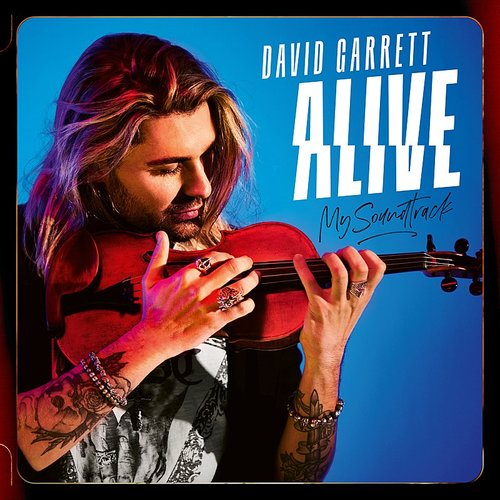 David Garrett - Alive - My Soundtrack [Deluxe]