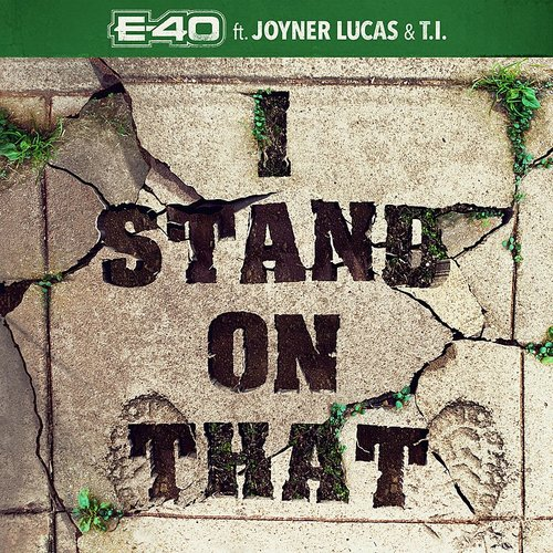 E-40 - I Stand On That