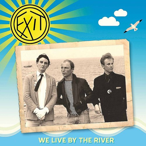 Exit - We Live By The River