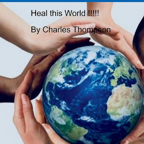 Charles Thompson - Heal This World!