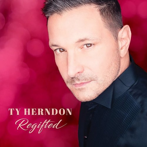 Ty Herndon - Regifted