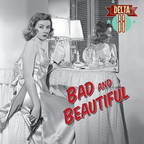 Delta 88 - Bad & Beautiful