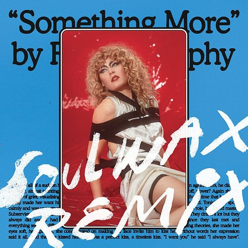 Roisin Murphy - Something More (Soulwax Remix) - Single