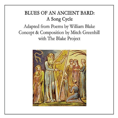 Mitch Greenhill - Blues Of An Ancient Bard: A Song Cycle