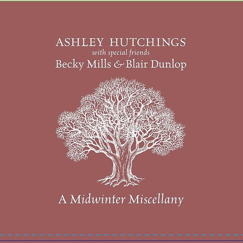 Ashley Hutchings - A Midwinter Miscellany