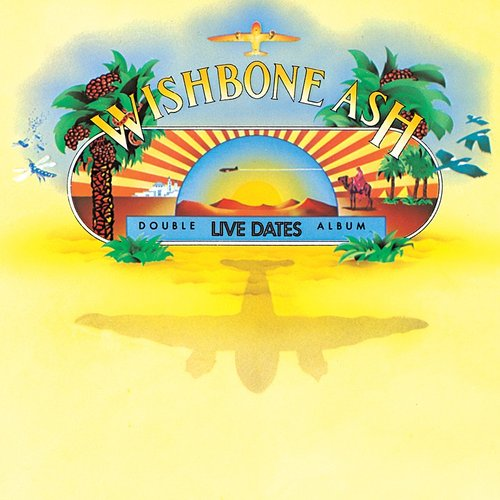 Wishbone Ash - Live Dates (Expanded Edition)