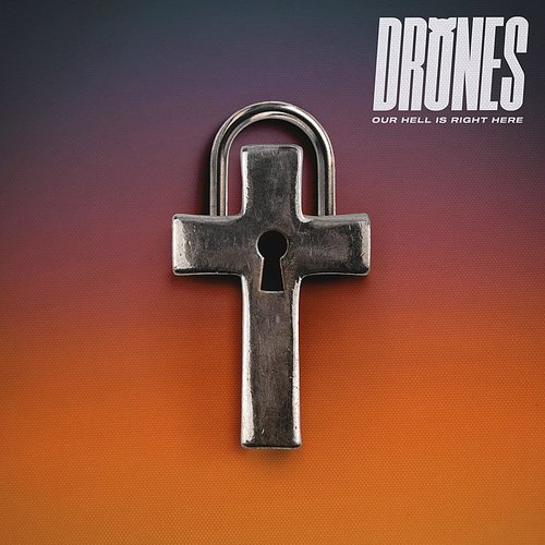Drones - Our Hell Is Right Here (Uk)
