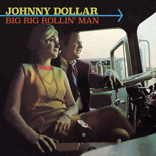 Johnny Dollar - Big Rig Rollin' Man (Mod)