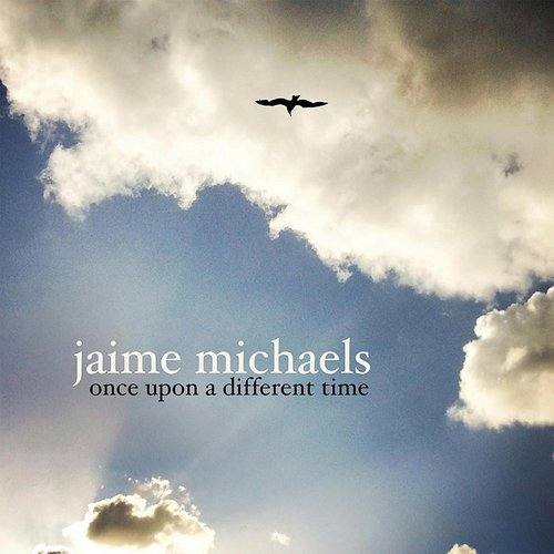 Jaime Michaels - Once Upon A Different Time (Ita)