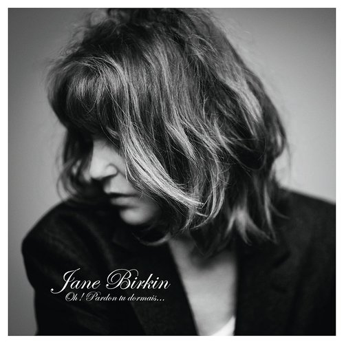Jane Birkin - Oh! Pardon, tu dormais... [Import]