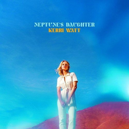 Kerri Watt - Neptune's Daughter (Can)