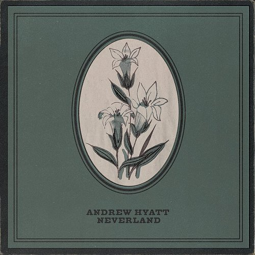 Andrew Hyatt - Neverland (Can)