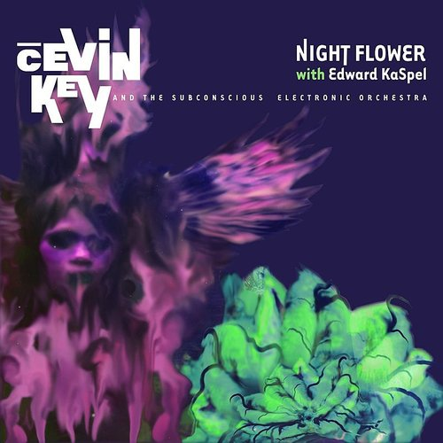 Cevin Key - Night Flower