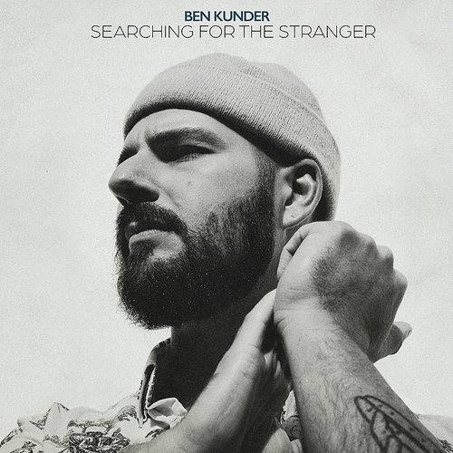 Ben Kunder - Searching For The Stranger (Can)