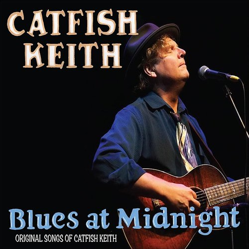 Catfish Keith - Blues At Midnight