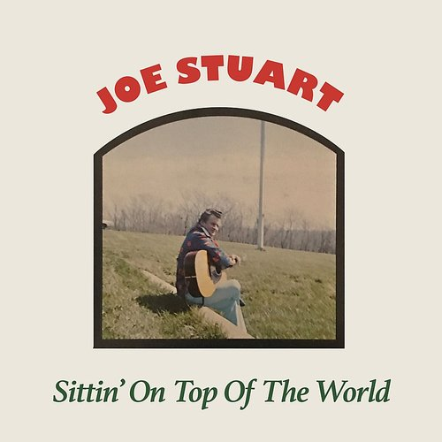 Joe Stuart - Sittin' On Top Of The World