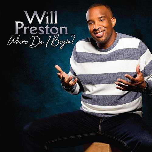 Will Preston - Where Do I Begin?