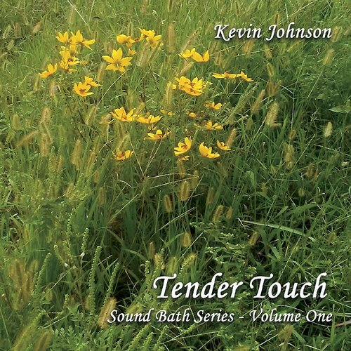Kevin Johnson - Sound Bath Series 1: Tender Touch (Cdrp)