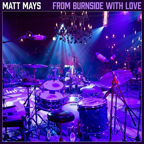 Matt Mays - From Burnside With Love
