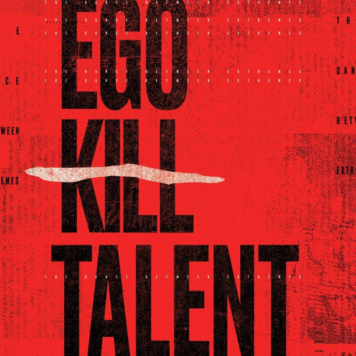 Ego Kill Talent - The Dance Between Extremes [Import LP]