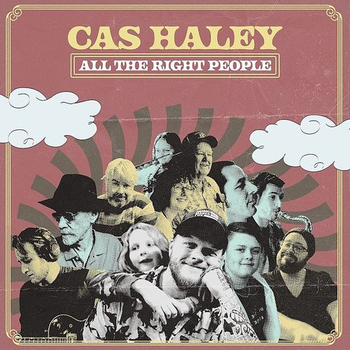 Cas Haley - All The Right People [Digipak]