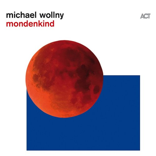 Michael Wollny - Mondenkind (Can)