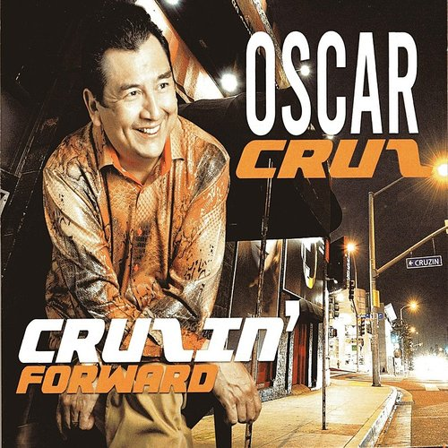 Oscar Cruz - Cruzin' Forward
