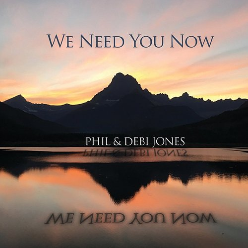 Phil - We Need You Now