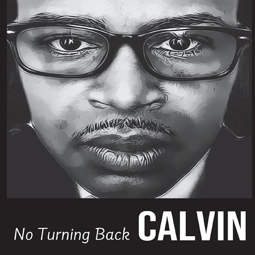 Calvin - No Turning Back